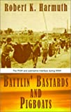 Battlin' Bastards and Pigboats, Robert K. Harmuth, 0738852740