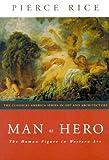 Man As Hero, Pierce Rice, 0393730565