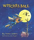 The Witches Ball, Donna Zellers, 0982802358