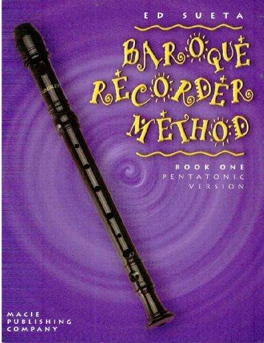 Baroque Recorder Method (Book 1) Pentatonic Verson (Ed Sueta Methods)