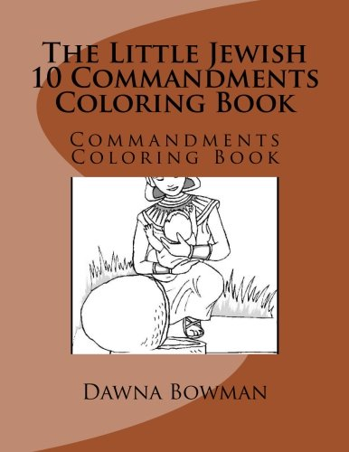 The Little Jewish 10 Commandments Coloring Book: Commandments Coloring Book (Volume 1) (List Of The 10 Commandments For Children)