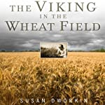 The Viking in the Wheat Field: A Scientist's Struggle to Preserve the World's Harvest | Susan Dworkin