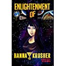ENLIGHTENMENT OF HANNA KRUSHER (HANNA KRUSHER SERIES Book 1)