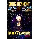 ENLIGHTENMENT OF HANNA KRUSHER