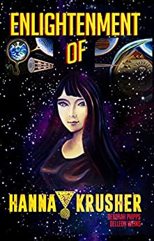 ENLIGHTENMENT OF HANNA KRUSHER (HANNA KRUSHER SERIES Book 1) by [PHIPPS, DEBORAH, WEINS, DELLEON]