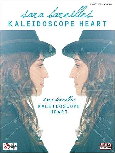 Sara Bareilles Kaleidoscope Heart Piano Vocal Guitar Book: Amazon.co ...