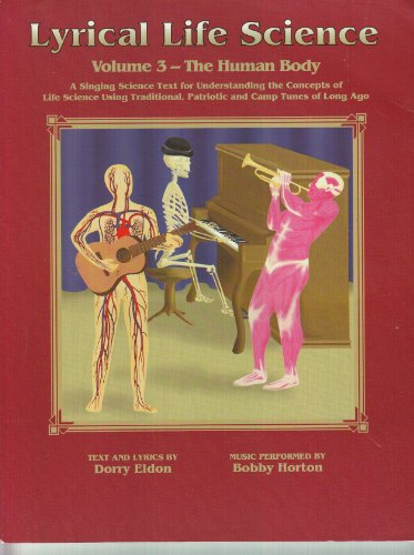 Lyrical Life Science: Volume 3 The Human Body Set (Includes Textbook, Workbook, and CD)