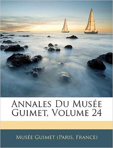Télécharger en ligne Annales Du Musee Guimet, Volume 24 epub, pdf