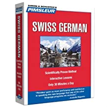 Swiss German, Compact: Learn to Speak and Understand Swiss German with Pimsleur Language Programs: Written by Pimsleur, 2006 Edition, (10 Lessons + Notes) Publisher: Pimsleur [Audio CD]