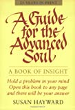 A Guide for the Advanced Soul: A Book of Insight