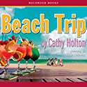 Beach Trip Audiobook by Cathy Holton Narrated by Linda Stephens