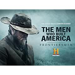 The Men Who Built America: Frontiersman arrives on DVD July 31 from Lionsgate
