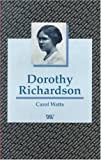 img - for Dorothy Richardson (Writers & Their Work) by Carol Watts (1995-01-06) book / textbook / text book