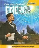 I've Discovered Energy!, Todd Plummer, 0761432027