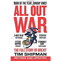 All Out War: The Full Story of How Brexit Sank Britain's Political Class (Brexit Trilogy 1)