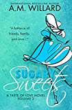 Sugary Sweets: a Romantic Comedy (A Taste of Love Series Book 2)