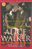 The Way Forward Is with a Broken Heart, Alice Walker, 0345407954