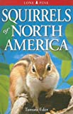 Squirrels of North America, Tamara Eder, 9768200456
