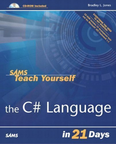 Sams Teach Yourself the C# Language in 21 Days 1st (first) Edition by Jones, Bradley published by Sams (2003) by Sams