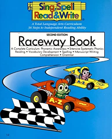 RACEWAY BOOK, STUDENT EDITION, SING SPELL READ AND WRITE, SECOND EDITION (Language Of Spells)
