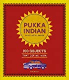 #8: Pukka Indian: 100 Objects that Define India