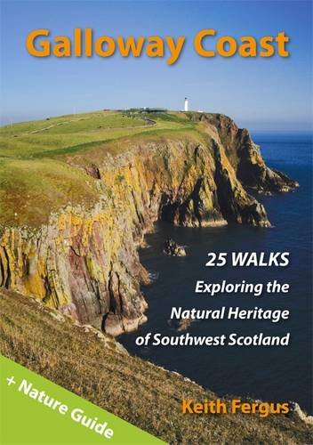 Download Galloway Coast: 25 Walks Exploring the Natural Heritage of Southwest Scotland pdf