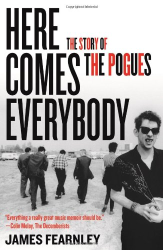 Here Comes Everybody: The Story of the Pogues pdf