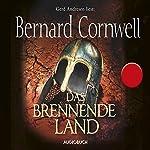 Das brennende Land (Uhtred 5)   Bernard Cornwell