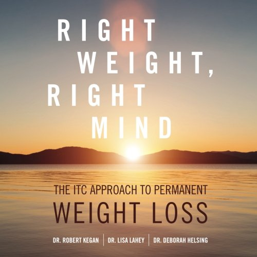 (Right Weight, Right Mind: The ITC Approach to Permanent Weight Loss)