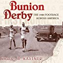 Bunion Derby: The 1928 Footrace Across America Audiobook by Charles B. Kastner Narrated by Andrew L. Barnes
