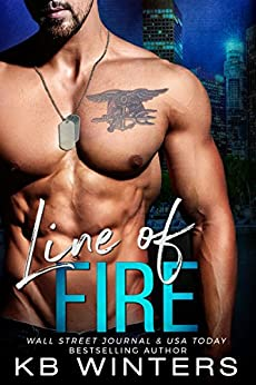 Line Of Fire: A Second Chance Romance by [Winters, KB]