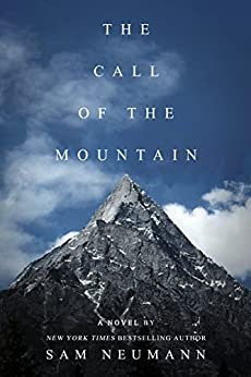 The Call of the Mountain by [Neumann, Sam]