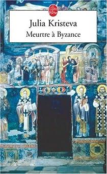 Meurtre à Byzance par Kristeva