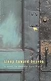 Sleep Toward Heaven