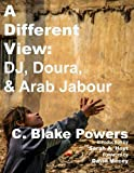 img - for A Different View: DJ, Doura, and Arab Jabour (Volume 3) book / textbook / text book