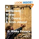 A Different View:  DJ, Doura, and Arab Jabour (Volume 3)