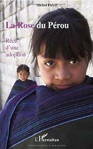 vignette de 'La rose du Pérou (Michel Fiévet)'