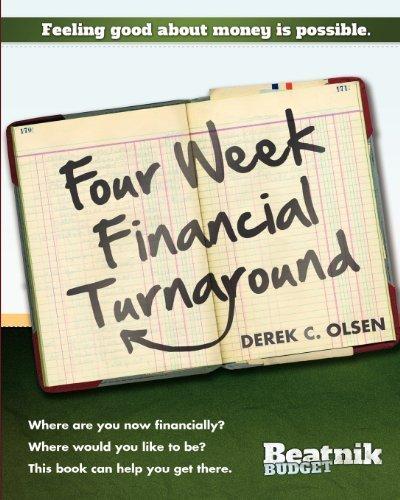 Read Online The Four Week Financial Turnaround by Derek C. Olsen (2012-11-26) PDF