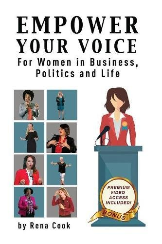 Empower Your Voice: For Women in Business, Politics and Life by Total Publishing and Media