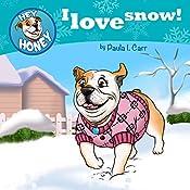 Hey Honey: I Love Snow! (Hey, Honey! Book 5)