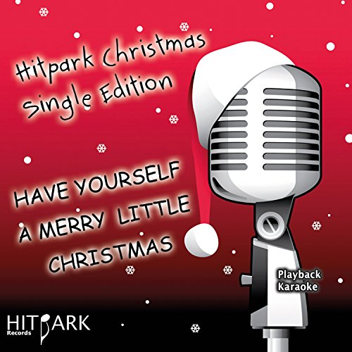 have yourself a merry little christmas karaoke version