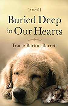 Buried Deep in our Hearts by [Barton-Barrett, Tracie]