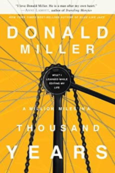 A Million Miles in a Thousand Years: What I Learned While Editing My Life by [Miller, Donald]