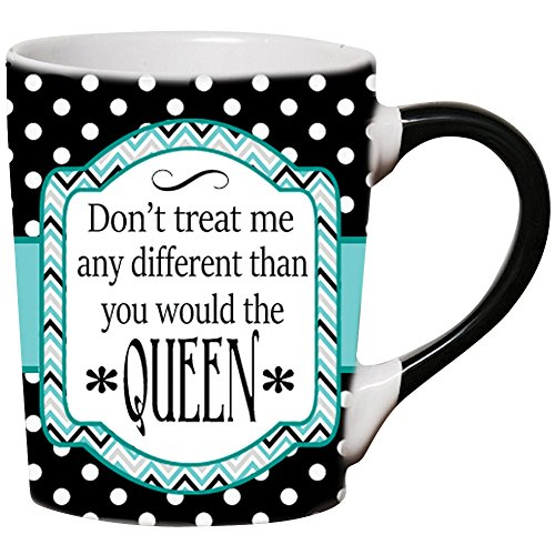 Don't Treat Me Any Different Than You Would The Queen 20 Oz. Coffee Cup Mug
