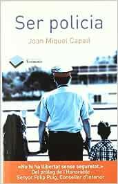 Ser Policia - Cat (Testimonio): Amazon.es: Capell i