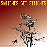 Even Butchered Carcass Can Shine by Snitches Get Stichers