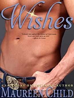 Wishes (a sexy, funny Western romance) by [Child, Maureen]