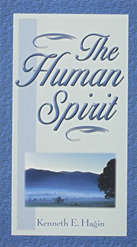 The Human Spirit (Vol 2 of Spirit, Soul, & Body Series)