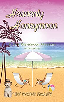 Heavenly Honeymoon (Zoe Donovan Mystery Book 15) by [Daley, Kathi]
