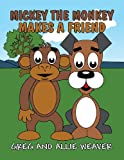 Mickey the Monkey Makes a Friend, Greg Weaver and Allie Weaver, 1630008028